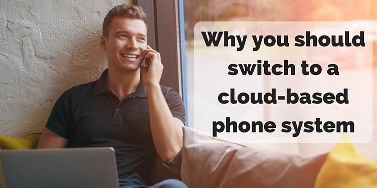 Why-you-should-switch-to-a-cloud-based-phone-system
